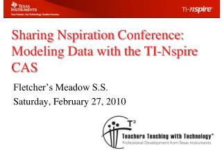Sharing  Nspiration  Conference: Modeling Data with the TI-Nspire CAS
