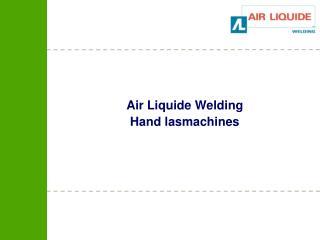 Air Liquide Welding Hand lasmachines