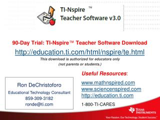 90-Day  Trial:  TI-Nspire ™ Teacher Software  Download http://education.ti.com/html/nspire/te.html This download  is au