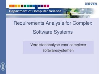 Requirements Analysis for Complex Software Systems