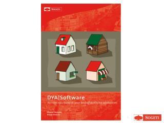 DYA|Software Architectuuraanpak voor bedrijfskritische applicaties Overzicht