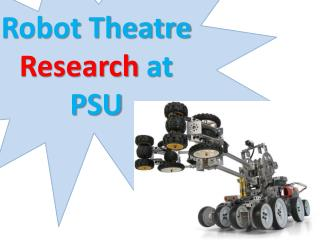 Robot Theatre  Research  at PSU
