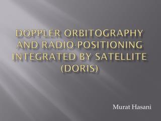 Doppler  Orbitography  and Radio-positioning Integrated by Satellite (DORIS)