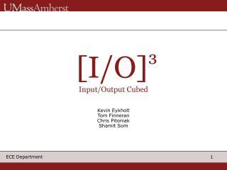 [I/O] ³ Input/Output Cubed