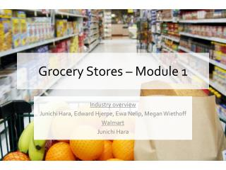 Grocery Stores – Module 1