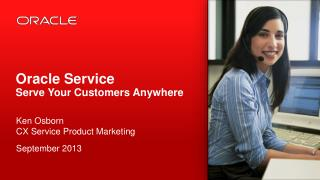 Oracle Service Serve Your Customers Anywhere