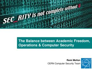 The Balance between Academic Freedom, Operations & Computer Security