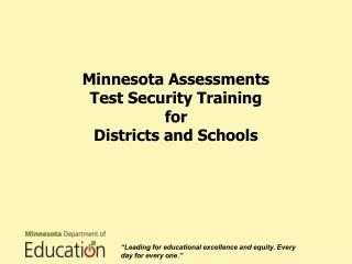 Minnesota Assessments  Test  Security Training  for  Districts  and Schools