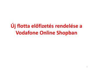 Új  flotta előfizetés  rendelése a Vodafone  O nline Shopban