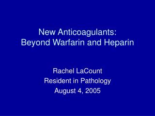 new anticoagulants: beyond warfarin and heparin
