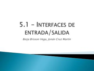 5.1 � Interfaces de entrada/salida