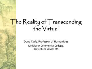 The Reality of Transcending  the Virtual