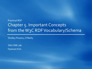 Practical RDF Chapter  5.  Important  Concepts  from the W3C RDF Vocabulary/Schema