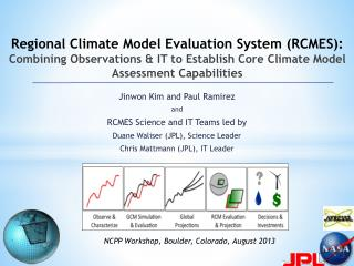 Regional Climate Model Evaluation System (RCMES): Combining Observations & IT to Establish Core  Climate  Model Assessm