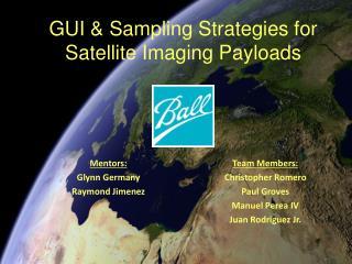 GUI & Sampling Strategies for Satellite Imaging Payloads