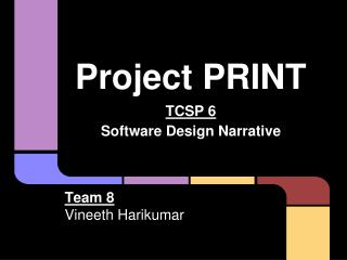 Project PRINT TCSP 6 Software Design Narrative