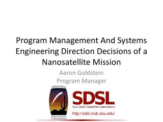 Program Management And Systems Engineering Direction Decisions of a  Nanosatellite  Mission