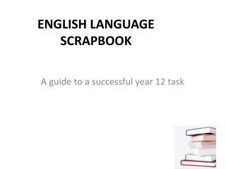ENGLISH LANGUAGE  SCRAPBOOK