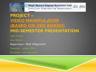 Project –  Video manipulator (based on Zed Board) mid-semester presentation