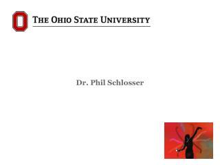 Dr . Phil Schlosser