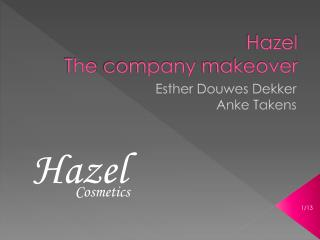 Hazel The  company makeover