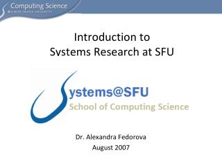 Introduction to  Systems Research at SFU