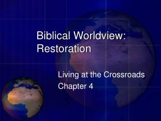 biblical worldview: restoration