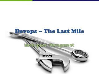 Devops  – The Last Mile