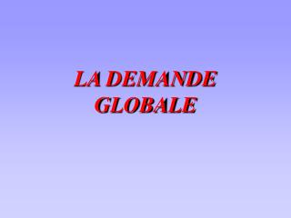 la demande globale