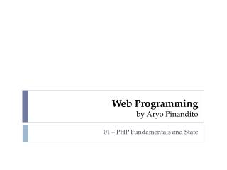 Web Programming by  Aryo Pinandito