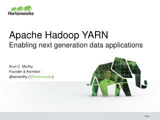 Apache Hadoop YARN Enabling next generation data applications