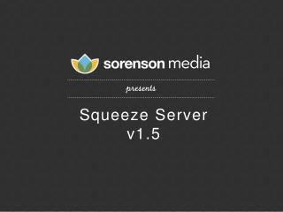 Squeeze Server v 1.5