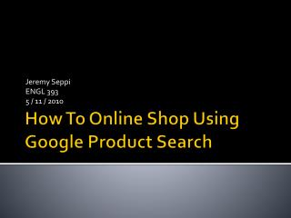How To Online Shop Using Google Product Search