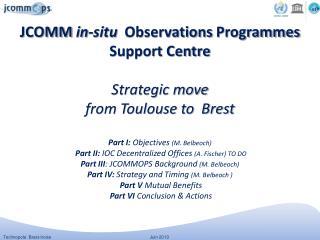 Part I:  Objectives M. Belbeoch, T echnical Coordinator,  JCOMMOPS
