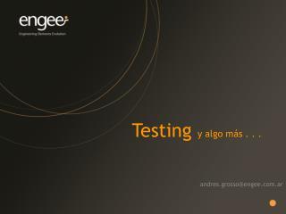 Testing  y algo más . . .