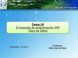 Tema  IV El  lenguaje de  programación PHP Tipos de Datos