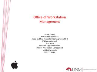 Randy  Diddel A+ Certified Technician Apple Certified Associate-Mac Integration OS  X ITIL Foundations v3 Mac Team Te