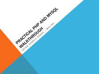 Practical PHP and  mysql  walkthrough