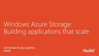 Windows Azure  Storage:  Building applications that scale