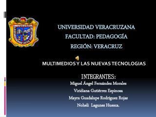 Universidad veracruzana Facultad: pedagogía Región: Veracruz