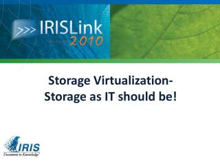 Storage Virtualization- Storage  as IT should be!