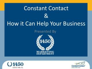 Constant Contact  & How it Can  H elp  Y our Business