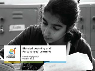 Blended Learning and  Personalised  Learning Sridhar Rajagopalan October 2012