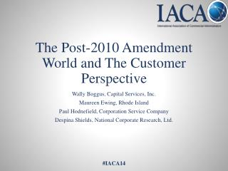 The Post-2010 Amendment World and The Customer Perspective