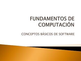 FUNDAMENTOS DE COMPUTACIÓN