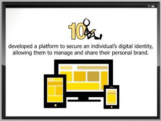 developed a platform to secure an individual's digital identity, allowing them to manage and share their personal brand