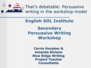 That�s debatable: Persuasive writing in the workshop model