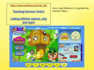 http://www.webkinz.com/de_de/ Teaching German Online Letting children explore, play and learn