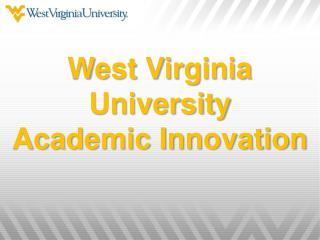 West Virginia University Academic  Innovation