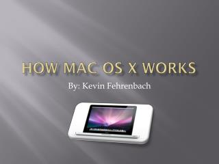 How mac  os  x works